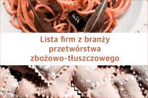 Lista firm z branży przetwórstwa zbożowo-tłuszczowego - edycja 2019