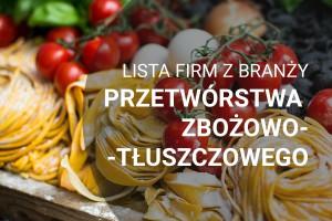 Lista firm z branży przetwórstwa zbożowo-tłuszczowego - edycja 2018