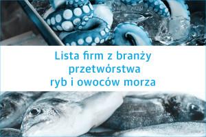 Lista firm z branży przetwórstwa ryb i owoców morza - edycja 2020