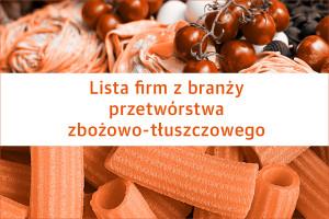 Lista firm z branży przetwórstwa zbożowo-tłuszczowego - edycja 2020