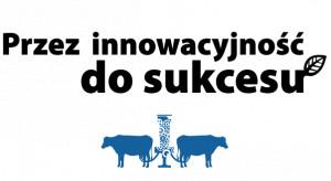 Przez innowacyjność do sukcesu / Nowoczesna produkcja mleka